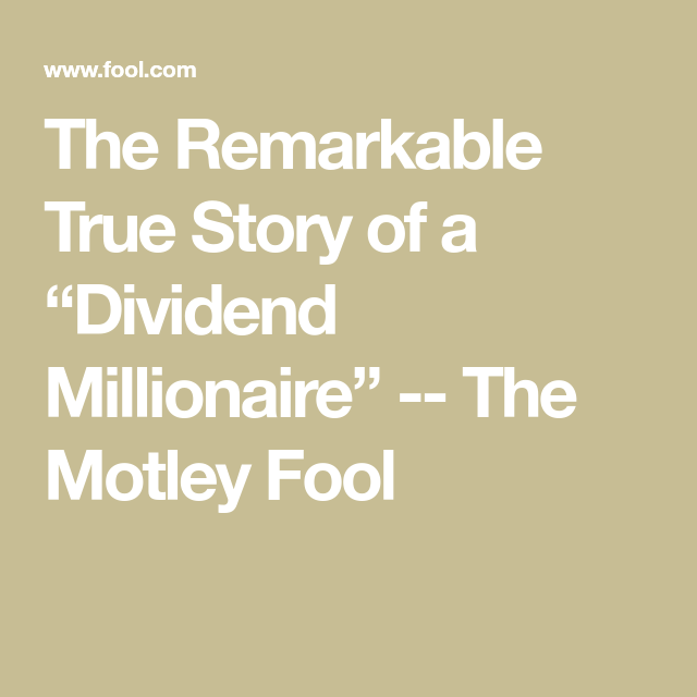 "Photo of The Remarkable True Story of a ""Dividend Millionaire""  