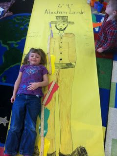 Draw Abe Lincoln at his actual height. Write facts around him. Measure each student with him.