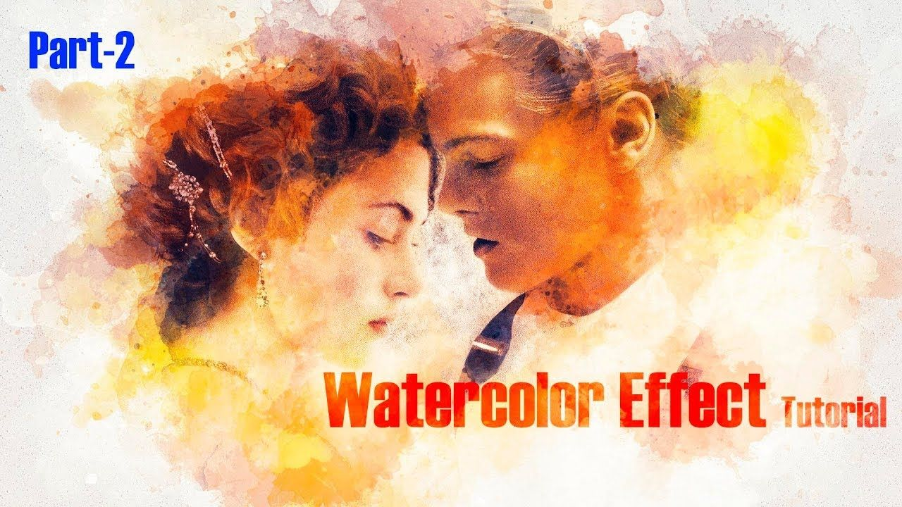 How To Make A Watercolor Effect In Photoshop Watercolor Effects