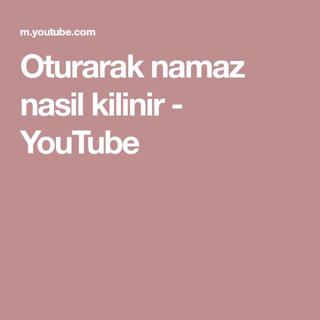 Oturarak Namaz Nasil Kilinir Youtube Youtube