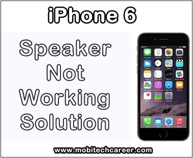 iphone speaker not working apple iphone 6 speaker earpiece sound not working during 2586