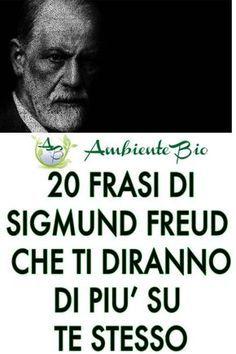 20 Frasi Di Sigmund Freud Che Ti Aiuteranno A Capire A Chi Sei