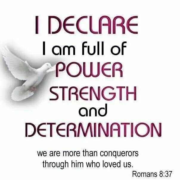 I am full of power, strength and determination