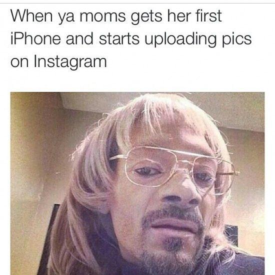 Top 15 Funniest Moms Be Like Memes Nowaygirl Mom Humor Snoop