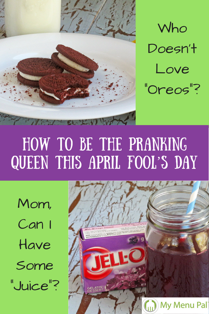 How To Be The Pranking Queen This April Fool S Day My Menu Pal Food Food Pranks Holiday Recipes