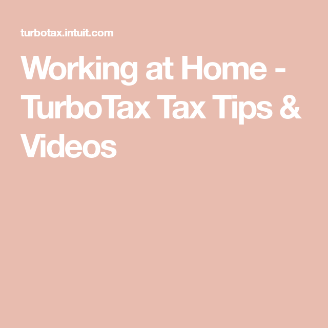 Working At Home - TurboTax Tax Tips & Videos