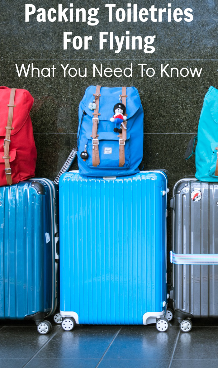Packing toiletries for flying - what you need to know before you fly and  for airport security  traveltips b0ecb92bd6