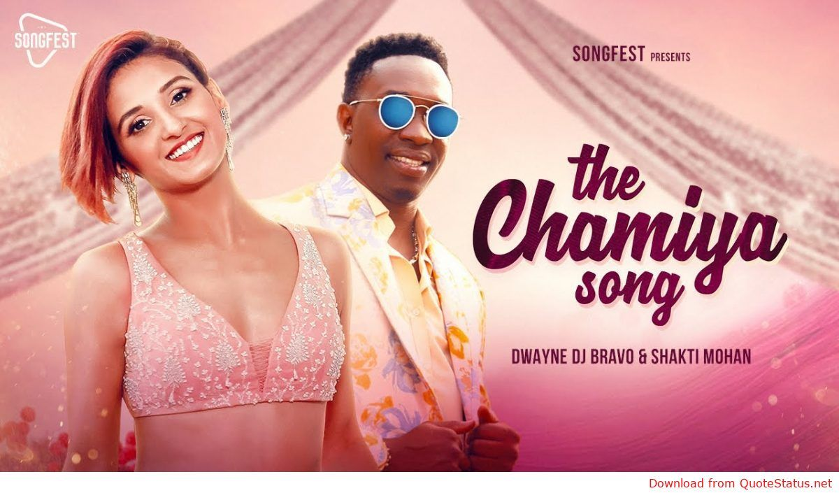 The Chamiya Song DJ Bravo Shakti Mohan song download video