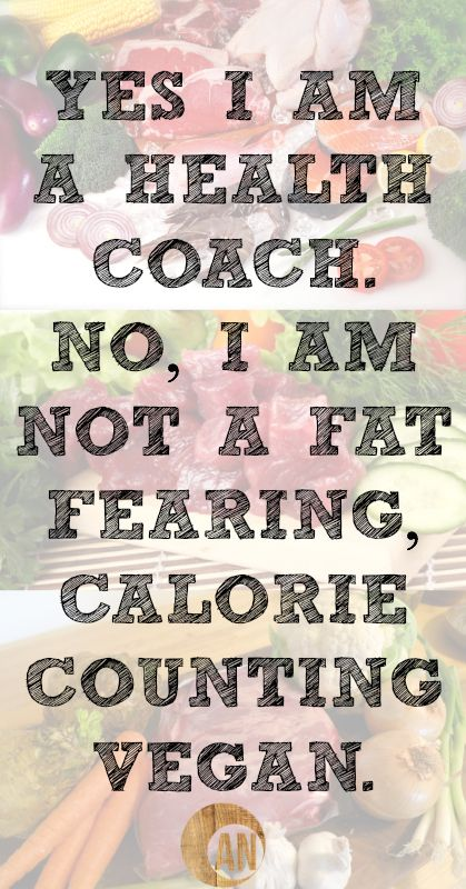 Yes I am a health coach - no  I am not a fat fearing calorie counting vegan #health #nutrition #diet...