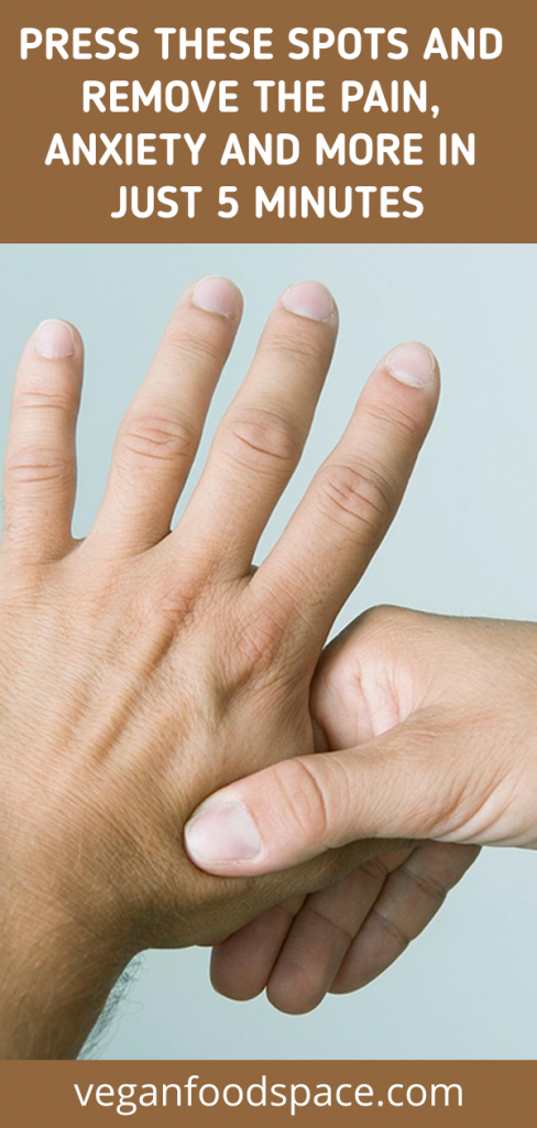 Press These Spots And Remove The Pain, Anxiety And More In Just 5 Minutes…