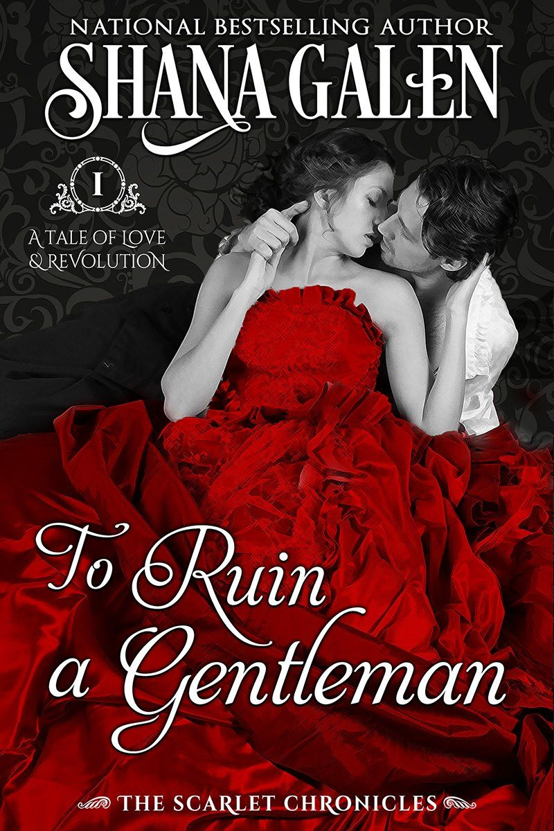 To Ruin A Gentleman Scarlet Chronicles 1 By Shana Galen Historical Romance Books Romance Readers Historical Romance