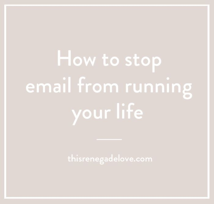 Change Your Relationship With E-mail + Increase Productivity