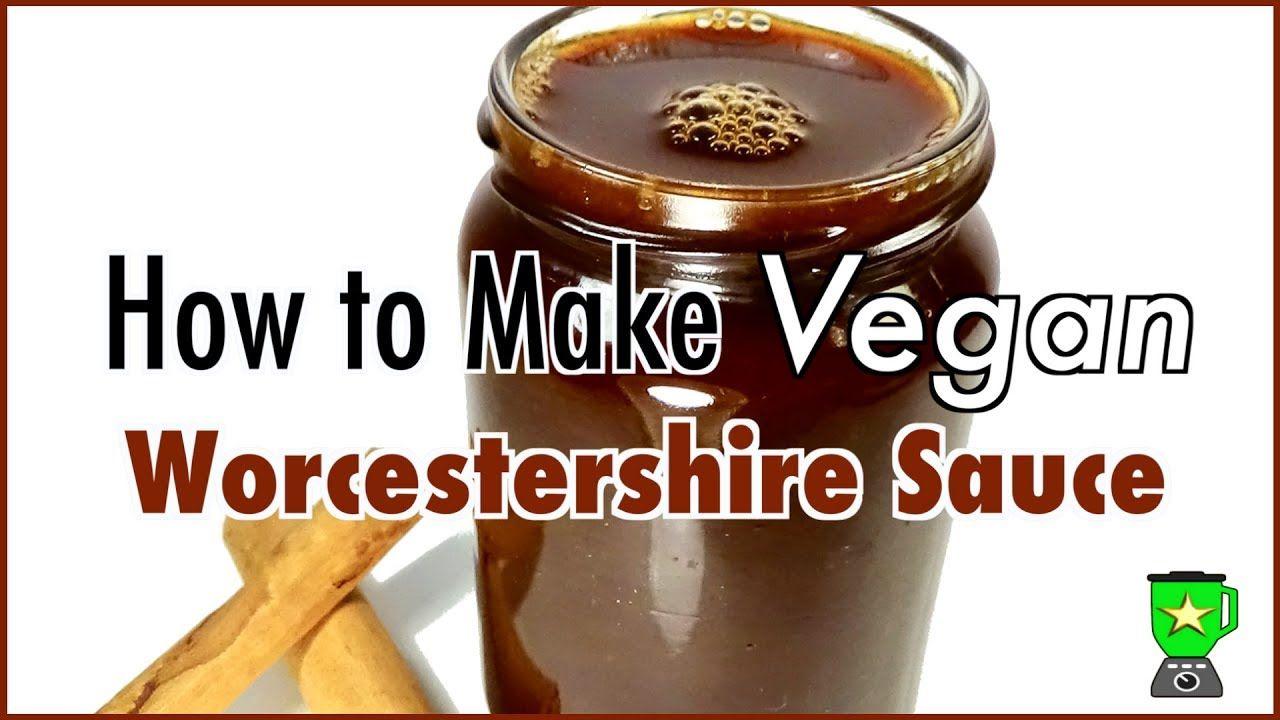 How To Make Vegan Worcestershire Sauce Vegan Worcestershire Sauce Worcestershire Sauce Butterscotch Sauce Recipes