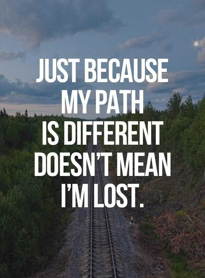 Just Because My Path Is Different Doesnu0027t Mean ...