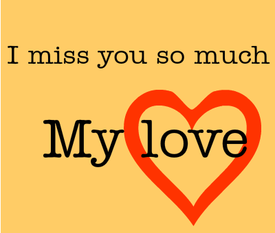 I Miss You So Much My Love Miss U My Love Good Night I Love You Love Yourself Quotes