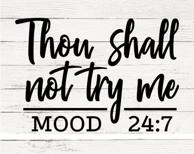 Thou shall not try me Svg, Mood Svg, Funny Svg, Quotes Svg, Mom Wife Boss Svg, Cutting files for use with Silhouette Cameo, ScanNCut, Cricut