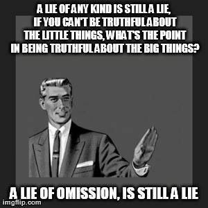 A Lie Of Omission Is Still A Lie Lies Quotes Quotes To Live By Social Media Quotes