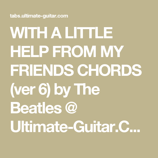 With A Little Help From My Friends Chords Ver 6 By The Beatles