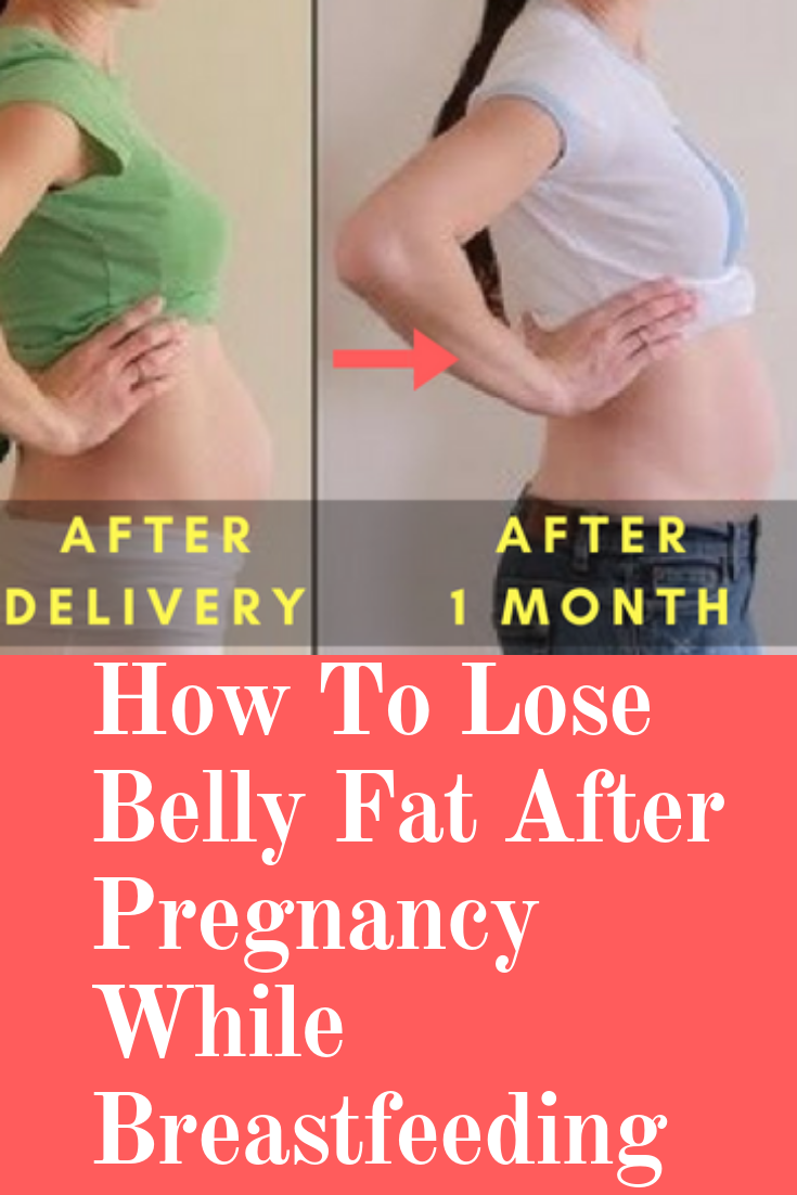 fastest way to lose belly fat after pregnancy