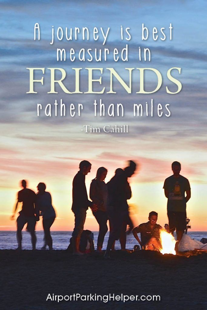 A Journey Is Best Measured In Friends Rather Than Miles.   Tim Cahill. Top