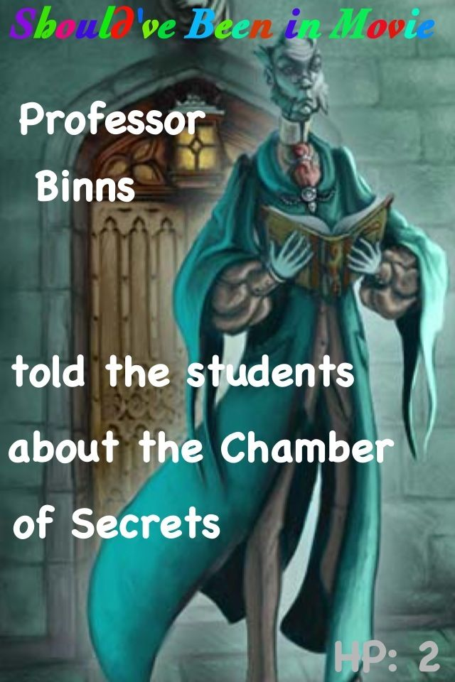 Harry Potter And The Chamber Of Secrets Should Ve Been In Movie Professor Binns Not Professor Mcgo Harry Potter Artwork Harry Potter Quotes Harry Potter Series
