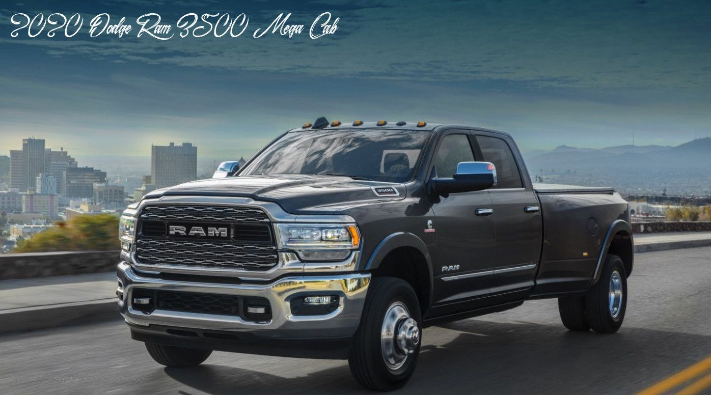 2020 Dodge Ram 3500 Mega Cab Review In 2020 Dodge Ram Dodge Ram 3500 Diesel Trucks
