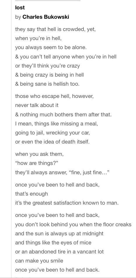 Lost by Bukowski Such a great writer.  xx Bambi  When you learn to make hell a 'paradise'