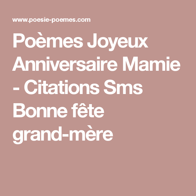 Poemes Joyeux Anniversaire Mamie Citations Sms Bonne Fete Grand