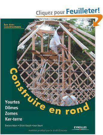 Construire en rond  Yourtes, domes, zomes, ker-terre Amazonfr - comment installer la terre dans une maison