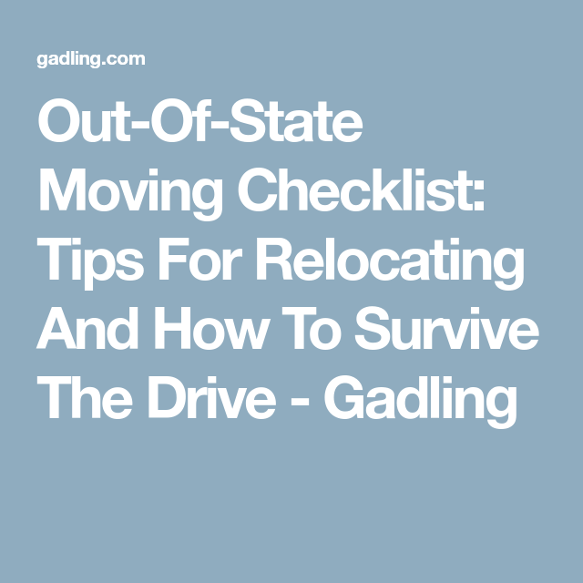 OutOfState Moving Checklist Tips For Relocating And How To