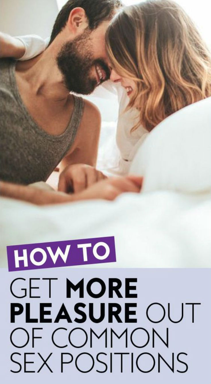 How to Get More Pleasure Out of These Common Sex Positions - Daily Rumors