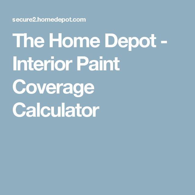 The Home Depot   Interior Paint Coverage Calculator