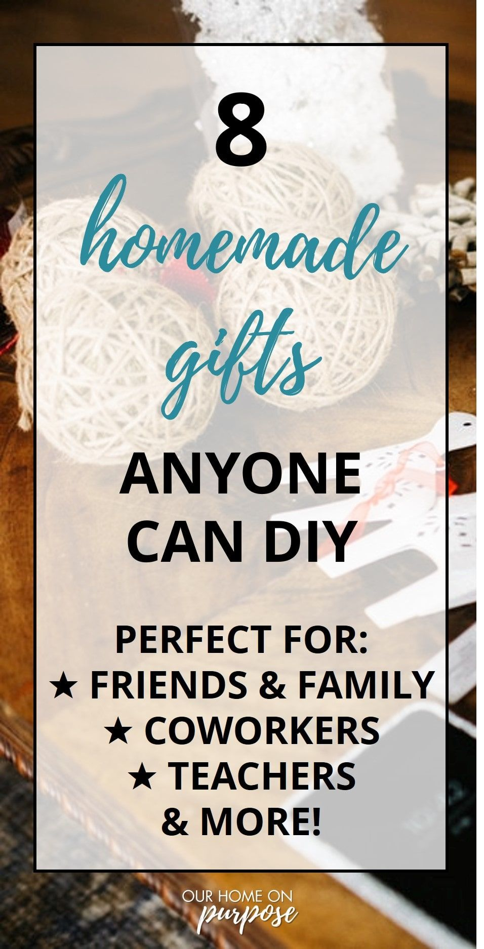 8 Handmade Gifts Anyone Can DIY | OUR HOME ON PURPOSE