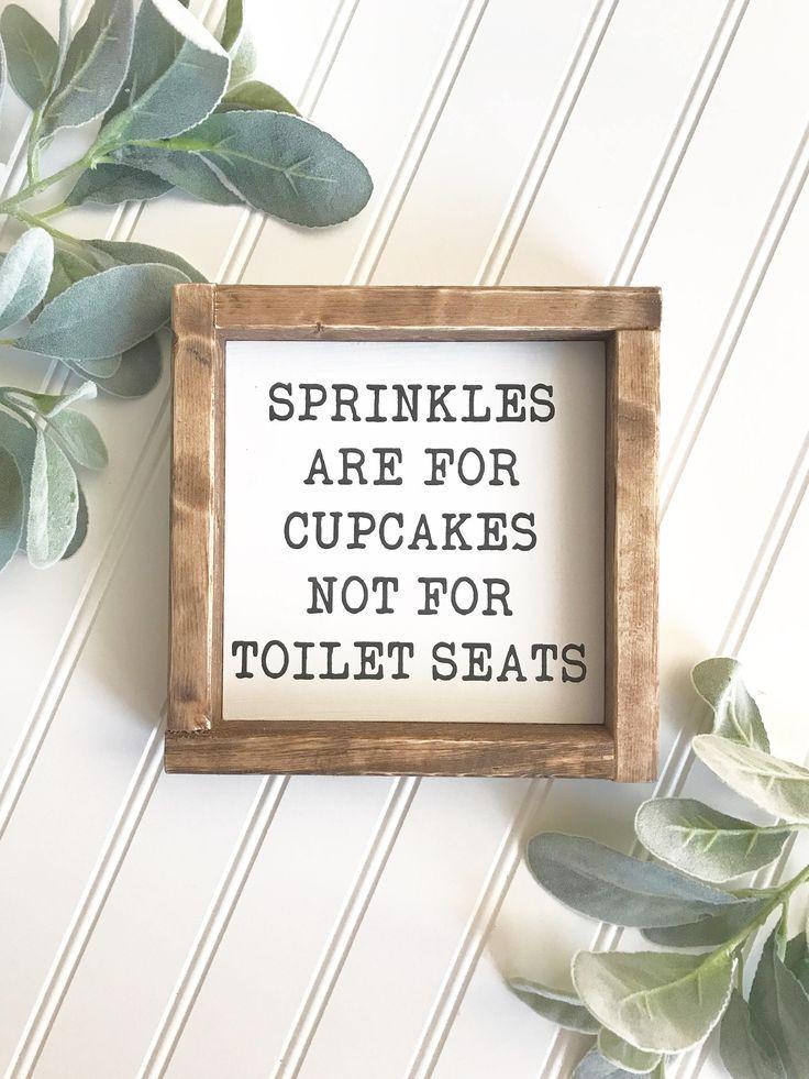Sprinkles Are For Cupcakes, Farmhouse Signs, Bathroom ...