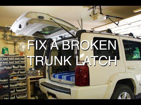 How To Fix A Broken Trunk Latch Car Maintenance Latches Trunks