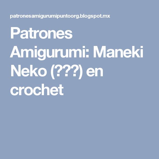 Patrones Amigurumi: Maneki Neko (招き猫) en crochet