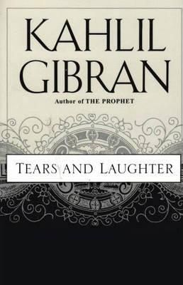 Shop for Tears and Laughter  by Khalil Gibran  including information and reviews.  Find new and used Tears and Laughter on BetterWorldBooks.com.  Free shipping worldwide.