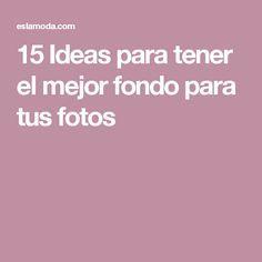 15 Ideas Para Tener El Mejor Fondo Para Tus Fotos Ropa En