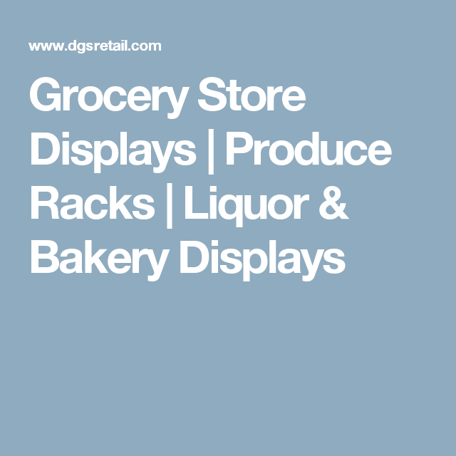 Grocery Store Displays | Produce Racks | Liquor & Bakery Displays