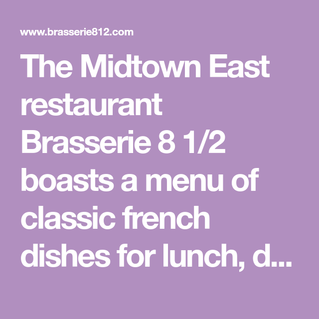 The Midtown East Restaurant Brasserie 8 1/2 Boasts A Menu