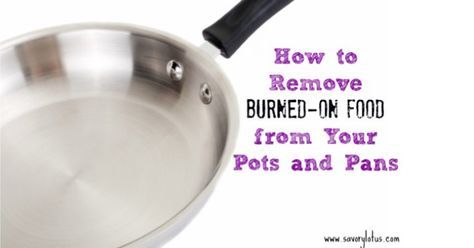 How To Remove Burned On Food From Your Pots And Pans