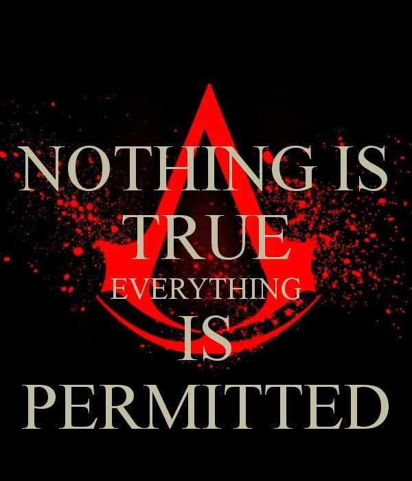 Nothing Is True Everything Is Permitted Pinterest Assassins