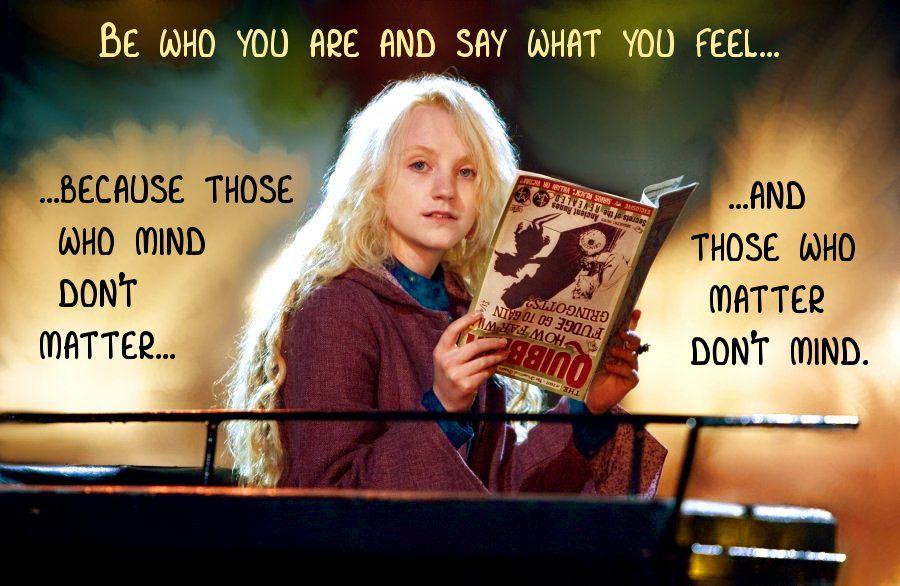 Harry Potter Fan Art Be Who You Are Luna Lovegood Harry Potter Luna Lovegood Harry Potter Quotes Harry Potter Wiki