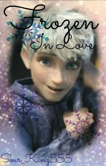 frozen in love  jack frost x reader original story  jack