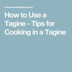 How to Use a Tagine - Tips for Cooking in a Tagine