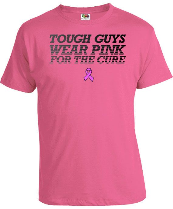 749a2e79 Breast Cancer Shirt Cancer Support Gift Idea For Men Awareness Ribbon T  Shirt Pink TShirt Tough Guys Wear Pink For The Cure Mens Tee FAT-532