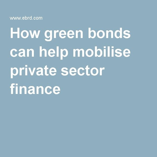 How green bonds can help mobilise private sector finance