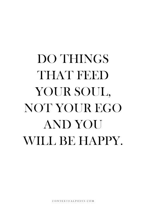 Do Things that Feed Your Soul and You'll Be Happy