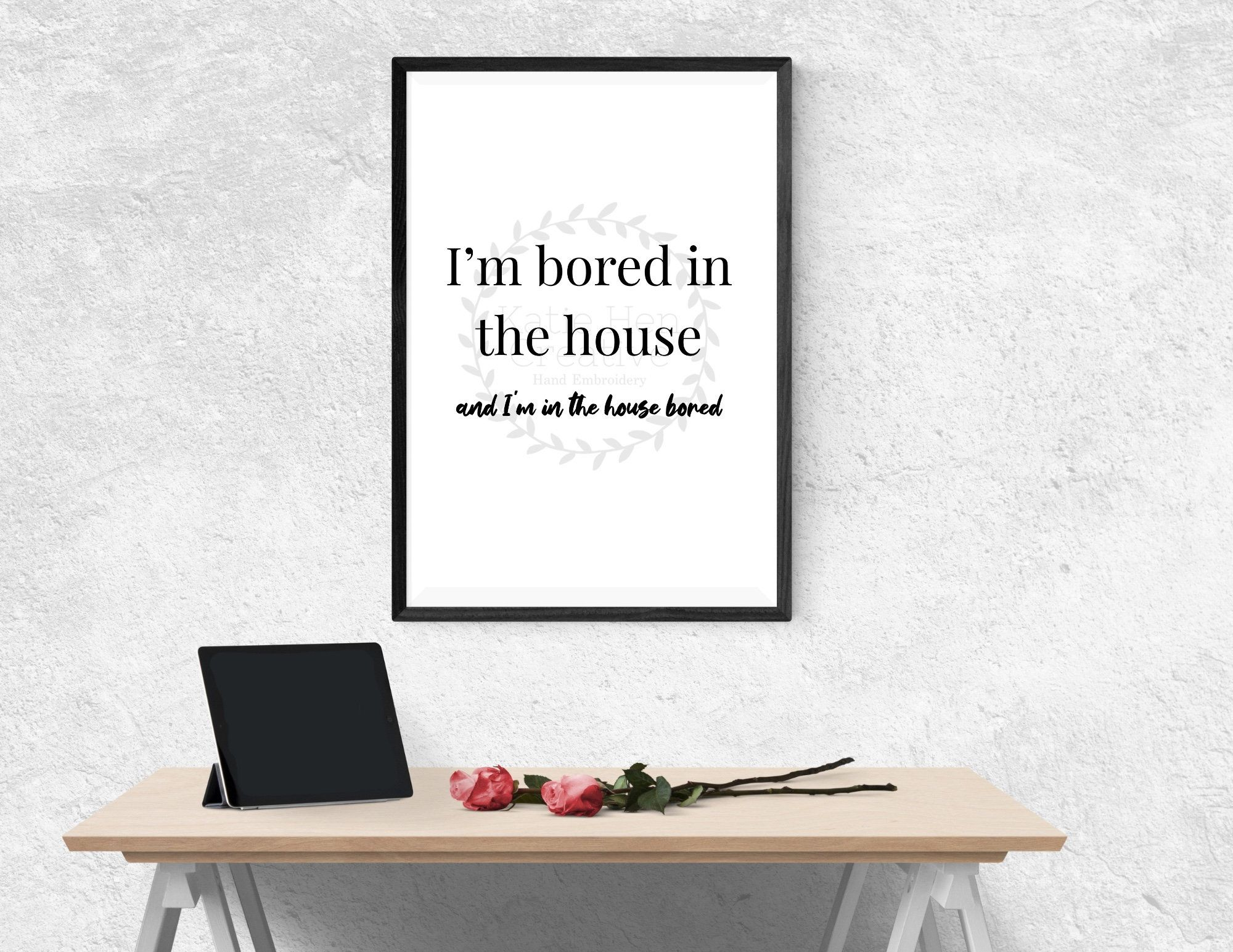 Bored In The House Tyga Tik Tok Digital Download Print By Katiehencreative On Etsy Tyga New Girl Quotes Homemade Cold Process Soap