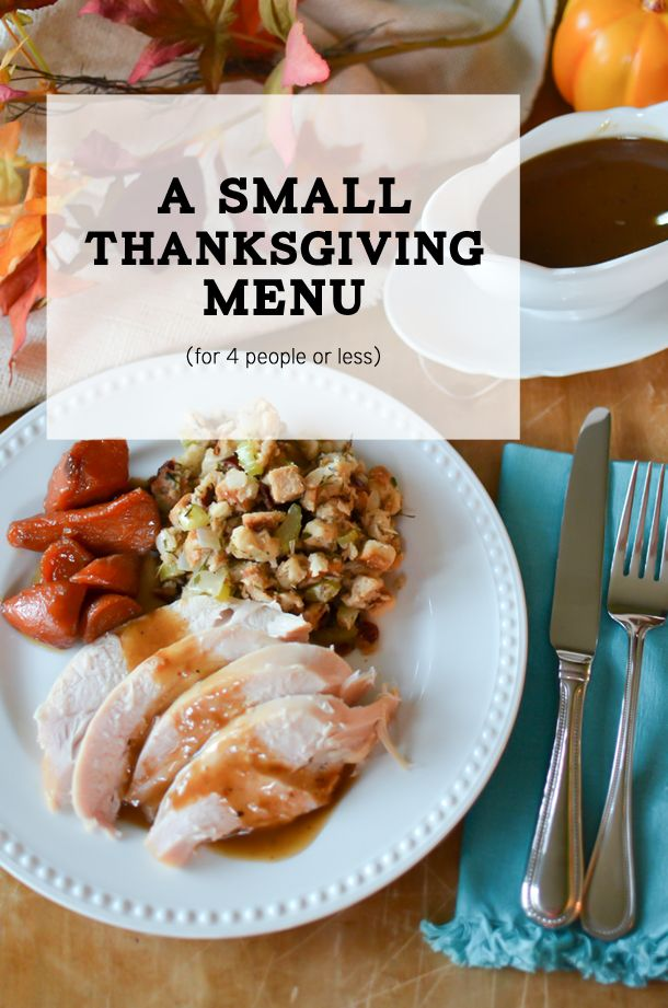 A Small Thanksgiving Menu For 4 People Or Less Simply Whisked Vegetarian Thanksgiving Recipes Thanksgiving Menu Thanksgiving Dinner For Two